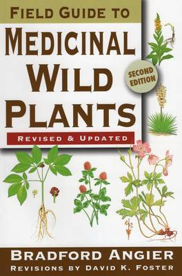 Field Guide to Medicinal Wild Plants by Bradford Angier