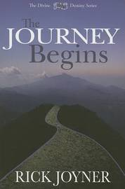The Journey Begins by Rick Joyner
