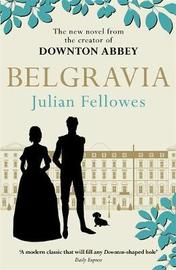 Julian Fellowes's Belgravia by Julian Fellowes
