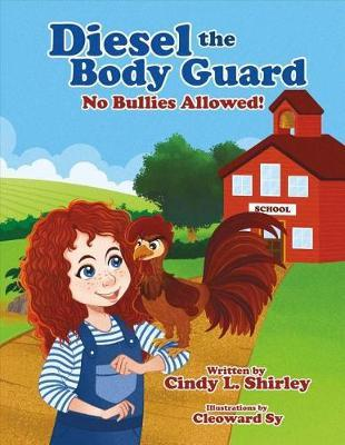 Diesel the Body Guard by Cindy L Shirley