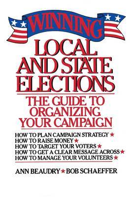 Winning Local and State Elections by Ann E. Beaudry