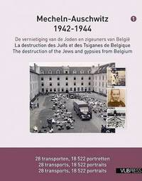 Mecheln - Auschwitz 1942-1944: The Destruction of the Jews and Gypsies from Belgium by Maxime Steinberg