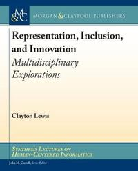 Representation, Inclusion, and Innovation by Clayton Lewis
