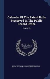 Calendar of the Patent Rolls Preserved in the Public Record Office; Volume 35 image