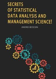 Secrets of Statistical Data Analysis and Management Science! by Andrei Besedin image