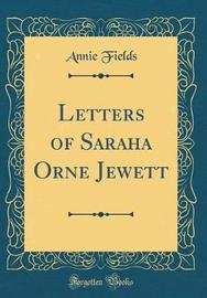 Letters of Saraha Orne Jewett (Classic Reprint) by Annie Fields image