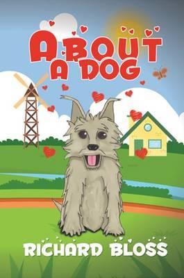 About a Dog by Richard Bloss