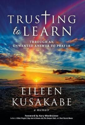Trusting to Learn by Eileen Kusakabe