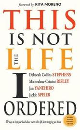 This is Not the Life I Ordered by Deborah Collins Stephens