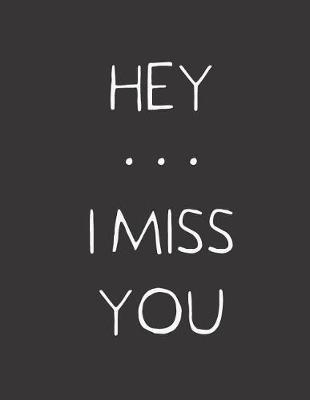 Hey ... I Miss You by Hope Noble