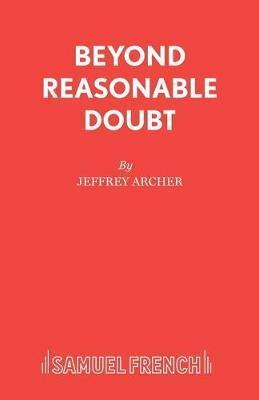 Beyond Reasonable Doubt by Jeffrey Archer