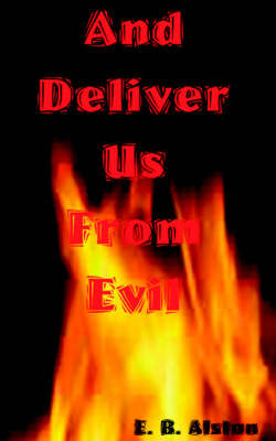 And Deliver Us From Evil by E B Alston image