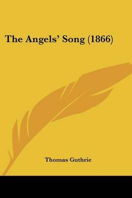 The Angels' Song (1866) by Thomas Guthrie image