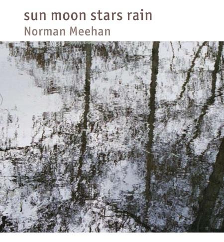Sun Moon Stars Rain by Norman Meehan