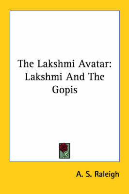 The Lakshmi Avatar: Lakshmi and the Gopis by A.S. Raleigh