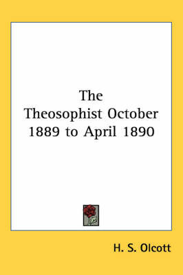 The Theosophist October 1889 to April 1890 by H. S. Olcott