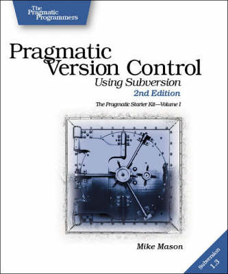 Pragmatic Version Control Using Subversion by Mike Mason