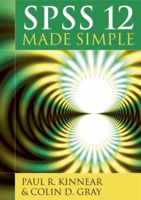 SPSS Made Simple: Release 12.0 by Paul Kinnear