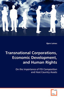 Transnational Corporations, Economic Development, and Human Rights by Bjorn Letnes