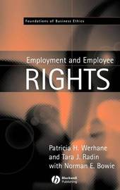 Employment and Employee Rights by Patricia H Werhane