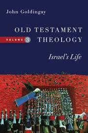 Old Testament Theology, Volume 3 by John Goldingay
