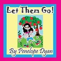 Let Them Go! by Penelope Dyan image