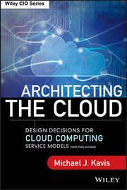 Architecting the Cloud by Michael J. Kavis