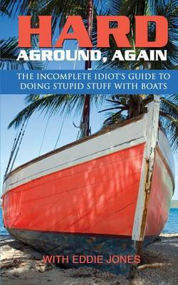 Hard Aground, Again by Eddie Jones