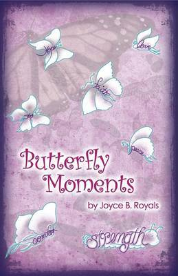 Butterfly Moments | Joyce B Royals Book | Buy Now | at