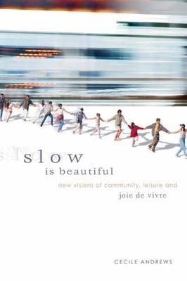 Slow is Beautiful by Cecile Andrews image