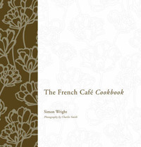 The French Cafe Cookbook by Simon Wright