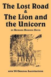 The Lost Road & the Lion and the Unicorn by Richard Harding Davis
