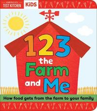 1, 2, 3 the Farm and Me by America's Test Kitchen