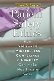 Patient Safety Ethics by John D. Banja