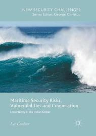 Maritime Security Risks, Vulnerabilities and Cooperation by Lee Cordner