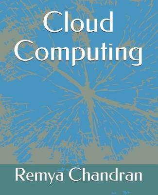Cloud Computing by Remya Chandran