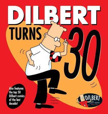 Dilbert Turns 30 by Scott Adams
