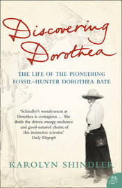 Discovering Dorothea: The Life of the Pioneering Fossil-hunter Dorothea Bate by Karolyn Shindler image