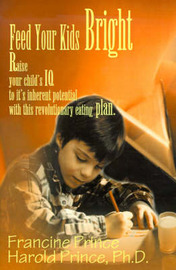Feed Your Kids Bright by Francine Prince image