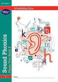 Sound Phonics Phase Five Book 3: KS1 , Ages 5-7 by Schofield & Sims