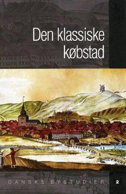 Den Klassiske Kobstad: Redigeret Af Soren Bitsch Christensen image