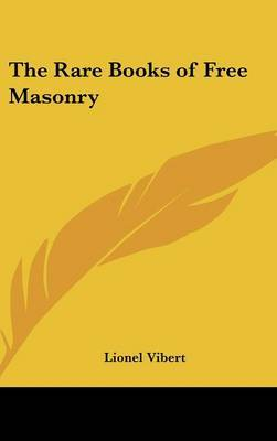 The Rare Books of Free Masonry by Lionel Vibert image
