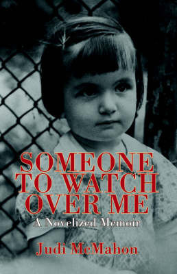 Someone to Watch Over Me by Judi McMahon