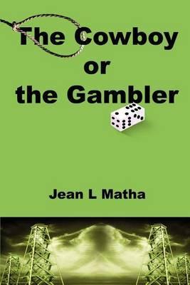 The Cowboy or the Gambler by Jean L. Matha