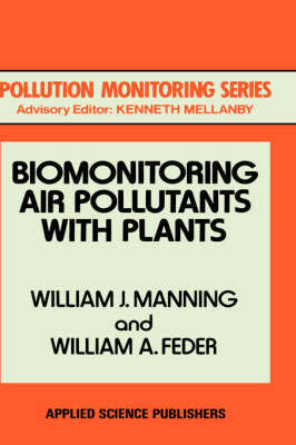 Biomonitoring Air Pollutants with Plants by William J. Manning