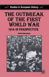 The Outbreak of the First World War by D. Stevenson