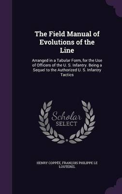 The Field Manual of Evolutions of the Line by Henry Coppee image