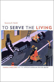 To Serve the Living by Suzanne E. Smith image