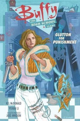 Buffy: The High School Years - Glutton For Punishment by Joss Whedon