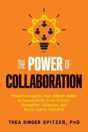 The Power of Collaboration by Thea Singer Spitzer